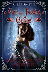 The Care and Feeding of Griffins: A Lords of Arcadia Novel Kindle Edition