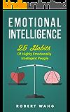 Emotional Intelligence: 25 Habits of Highly Emotionally Intelligent People