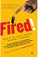 Fired!: Tales of the Canned, Canceled, Downsized, and Dismissed Paperback
