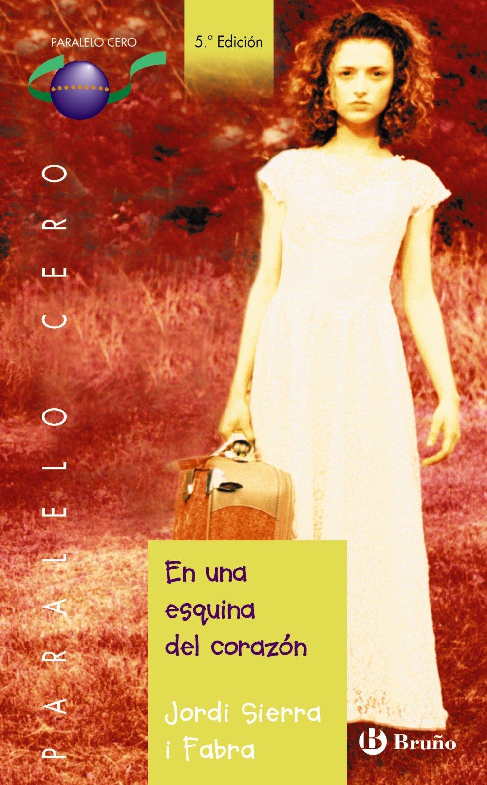 En una esquina del corazón Castellano - Juvenil - Paralelo Cero: Amazon.es: Jordi Sierra i Fabra: Libros