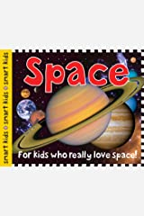 Smart Kids: Space: For Kids Who Really Love Space! Kindle Edition