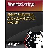Binary, Subnetting, and Summarization Mastery