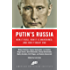 Putin's Russia: How It Rose, How It Is Maintained, and How It Might End