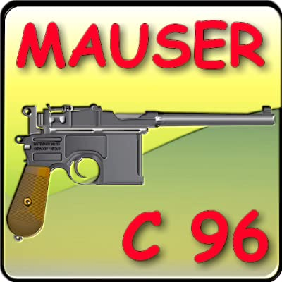 MAUSER C96 EXPLAINED