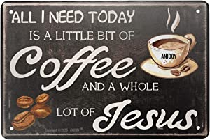 "ANJOOY Tin Sign - All I Need Today is Coffee - Vintage Style Cafe Home Iron Mesh Fence Farm Supermarket Bar Pub Garage Hotel Diner Mall Forest Garden Door Wall Decor Art - 8""x12"" (Need Coffee)"