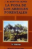 La poda de los árboles forestales (Agroguias Mundi Prensa)