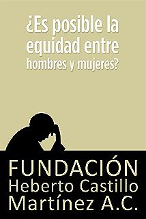 ¿Es posible la equidad entre hombres y mujeres? (Spanish Edition)