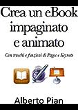 Crea un eBook impaginato e animato. Con trucchi e funzioni di Pages e Keynotes.