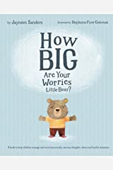How Big Are Your Worries Little Bear?: A book to help children manage and overcome anxiety, anxious thoughts, stress and fearful situations Paperback