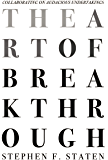 The Art of Breakthrough: Collaborating on Audacious Undertakings