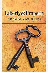 Liberty and Property (LvMI) Kindle Edition
