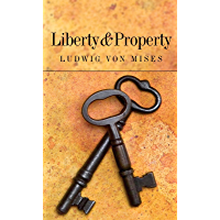 Liberty and Property (LvMI) (English Edition)