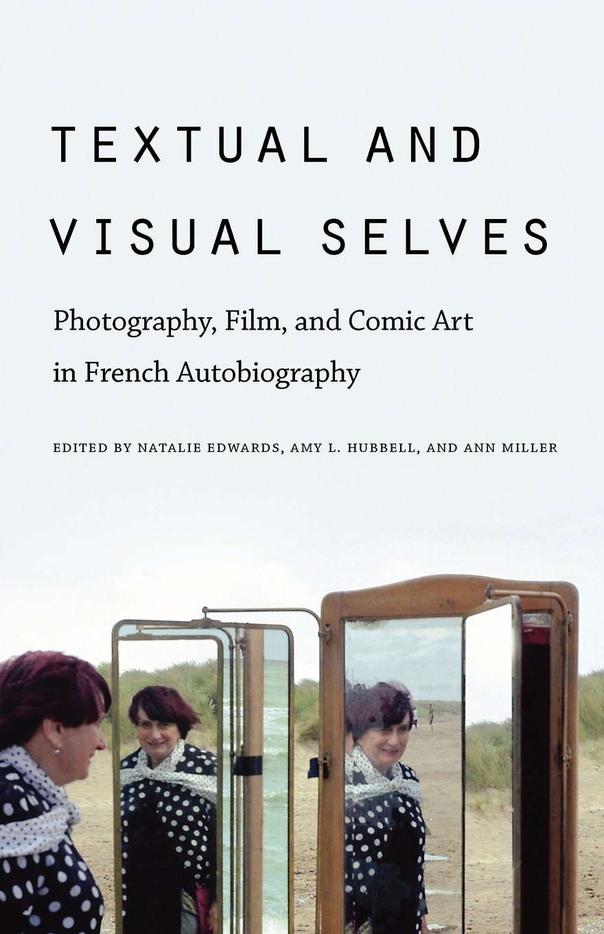 Read Online Textual and Visual Selves: Photography, Film, and Comic Art in French Autobiography pdf epub