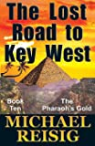 The Lost Road To Key West (The Road To Key West)
