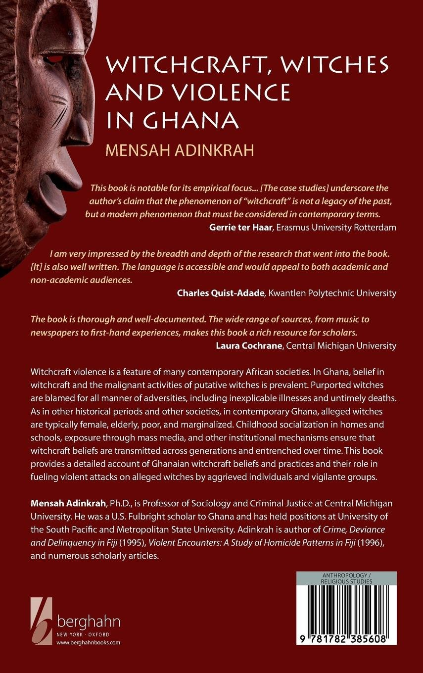 Witchcraft, Witches, And Violence In Ghana: Mensah Adinkrah