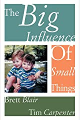 The Big Influence Of Small Things Perfect Paperback