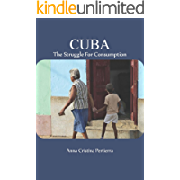 CUBA: The Struggle For Consumption