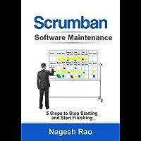 Scrumban Software Maintenance: 5 Steps to Stop Starting and Start Finishing (English Edition)
