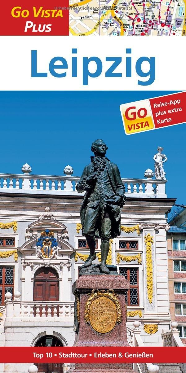 Leipzig: Reiseführer mit Reise-App (Go Vista Plus)