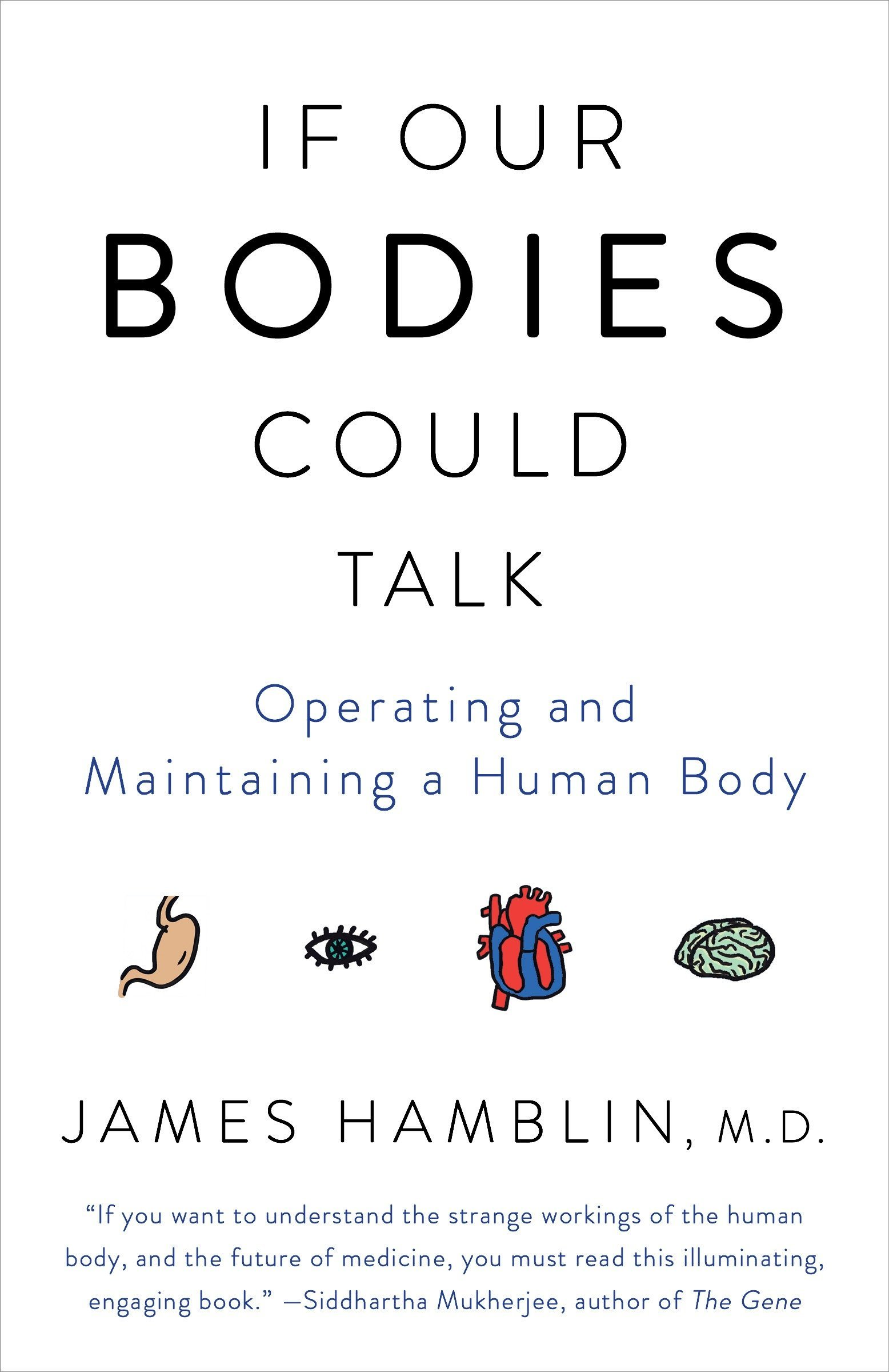 If Our Bodies Could Talk  Operating And Maintaining A Human Body