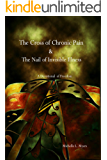 The Cross of Chronic Pain and the Nail of Invisible Illness: A Devotional of Freedom