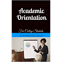 Academic Orientation: For College Students (Life Coaching Book 1) (English Edition)