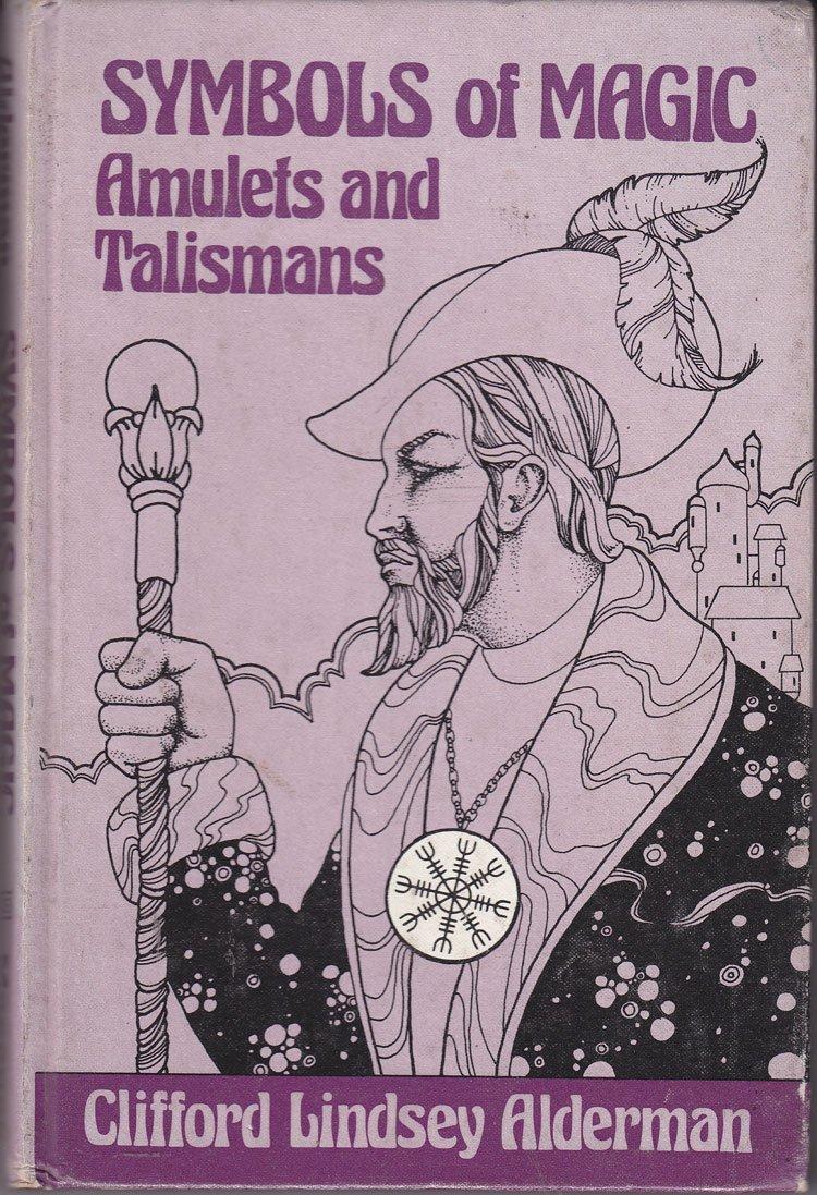 Symbols Of Magic Amulets And Talismans Clifford Lindsey Alderman