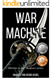 War Machine: Book One in the Destiny In the Shadows Series