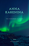 Anna Karenina: Illustrated (The Evergreen Classics)