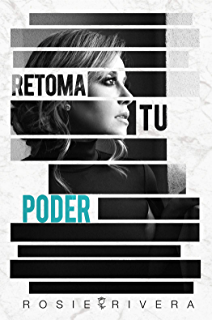 Retoma Tu Poder (Spanish Edition)