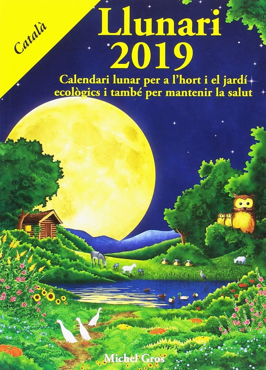 Llunari 2019: Calendari lunar per a lhort i el jardí ...