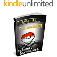 Pokemon GO: Pokemon Go 101: The Ultimate Unofficial Guide To Pokemon Go - Become A Pokemon Master! (Pokemon Go guide tips game book, iOS, Secrets, Tips, ... Tricks, Walk Through, Game Safety)