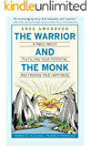 The Warrior and The Monk: A Fable About Fulfilling Your Potential And Finding True Happiness