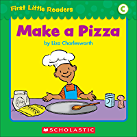 First Little Readers: Make A Pizza (Level C)