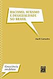 Racismo, Sexismo e Desigualdade no Brasil (Consciência em Debate)