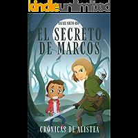 EL SECRETO DE MARCOS: Novela infantil - juvenil de aventuras, humor y fantasía. A partir de 10 años. (Crónicas de…