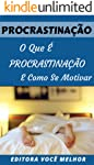 Procrastinação: O Que É Procrastinação e  Como Se Motivar