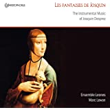 Les fantaisies de Josquin - The Instrumental Music of Josquin Desprez