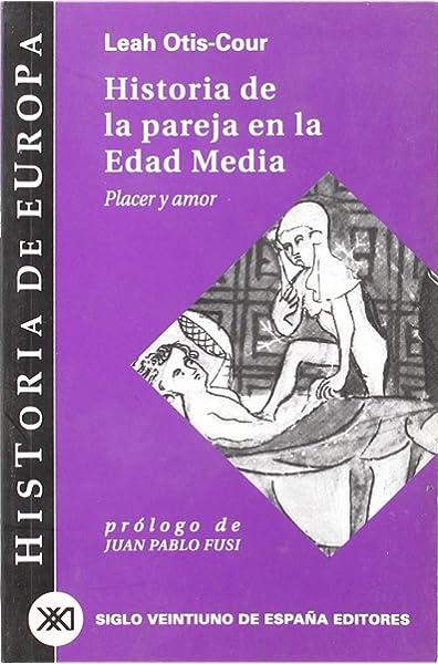 Historia de la pareja en la Edad Media: Placer y amor Historia de ...
