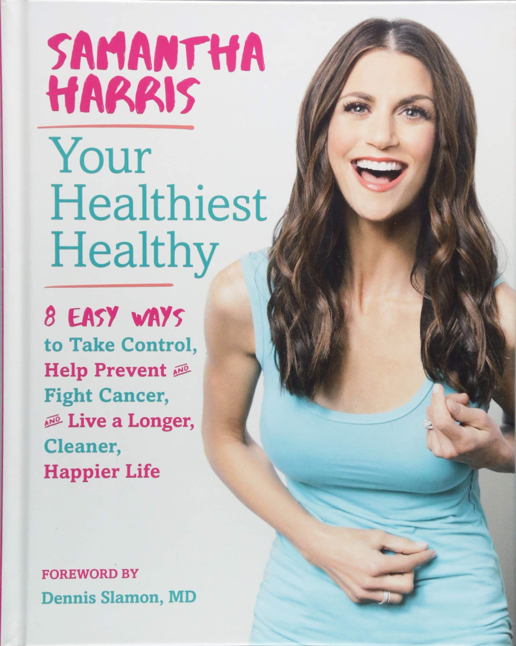 Your Healthiest Healthy: 8 Easy Ways to Take Control, Help Prevent ...