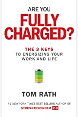 Are You Fully Charged?: The 3 Keys to Energizing Your Work and Life Kindle Edition