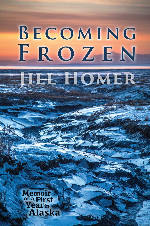 Becoming Frozen Memoir First Alaska product image