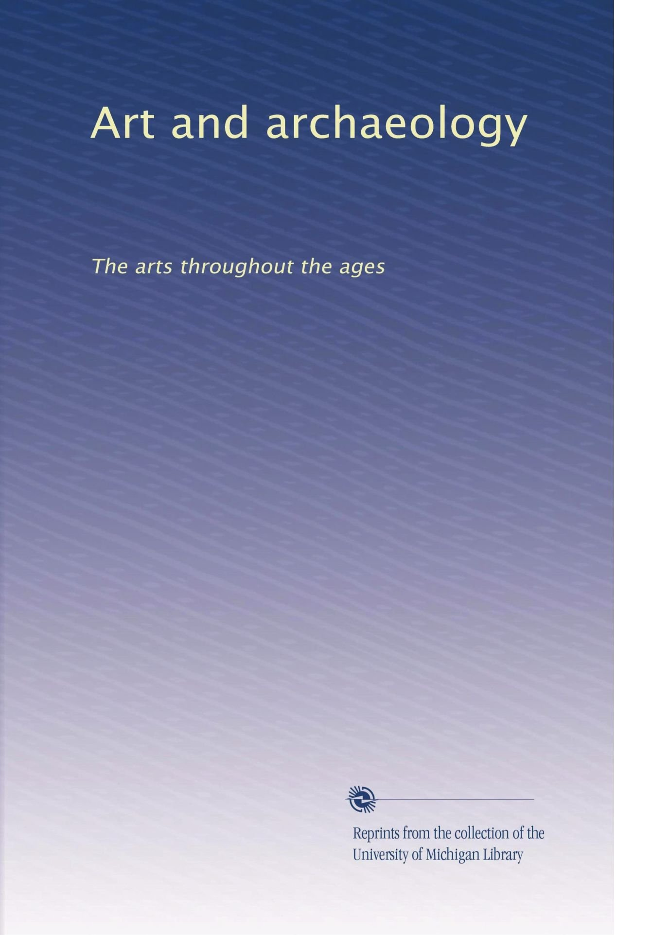 Art and archaeology: The arts throughout the ages pdf epub
