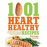 1,001 Heart Healthy Recipes: Quick, Delicious Recipes High in Fiber and Low in Sodium...