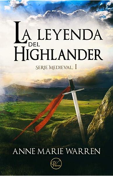La leyenda del Highlander (Serie Medieval): Amazon.es: Warren, Anne Marie: Libros