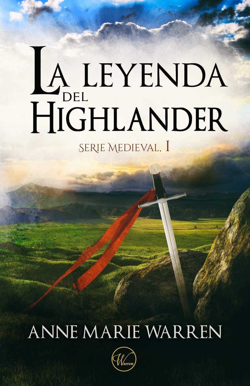 La leyenda del Highlander (Serie Medieval): Amazon.es: Anne Marie Warren:  Libros
