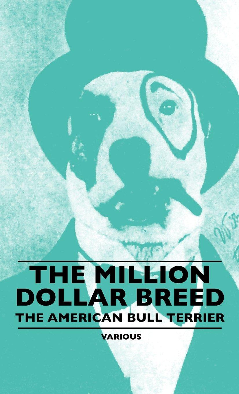 Download The Million Dollar Breed - The American Bull Terrier pdf epub