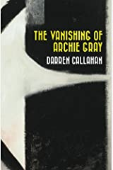 The Vanishing of Archie Gray Kindle Edition