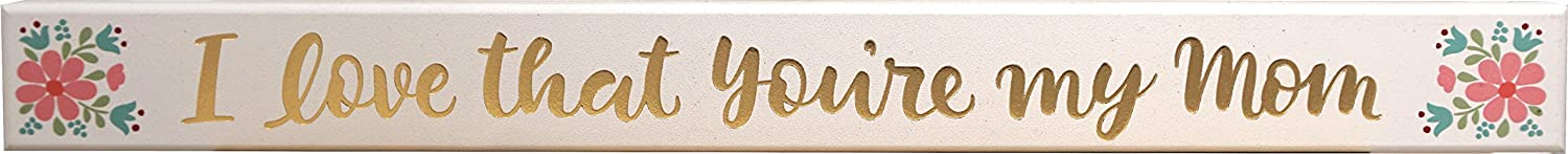 My I Love That Youre My Mom 1.5X16 My Word Cream with Gold Lettering
