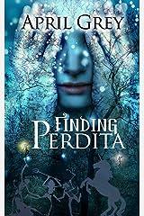 Finding Perdita Kindle Edition